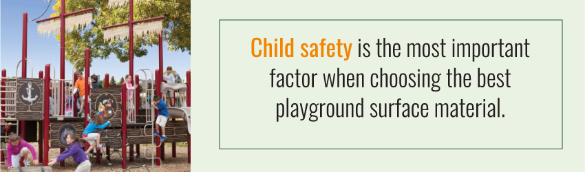 child safety is the most important factor when choosing the best playground surface material