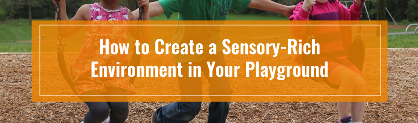 how to create a sensory rich playground