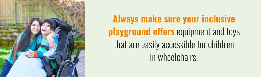 inclusive playgrounds offer equipment and toys that are easily accessible for children in wheelchairs